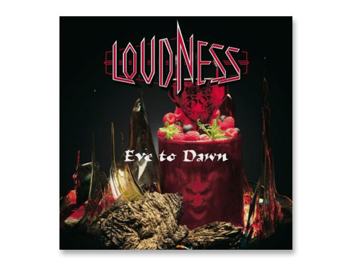 Eve to Dawn / LOUDNESS*