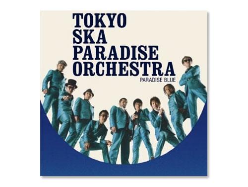 PARADISE BLUE / 東京スカパラダイス…