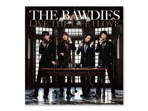 LIVE THE LIFE I LOVE / THE BAWDIES