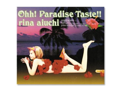 Ohh!Paradise Teaste!!/愛内里…