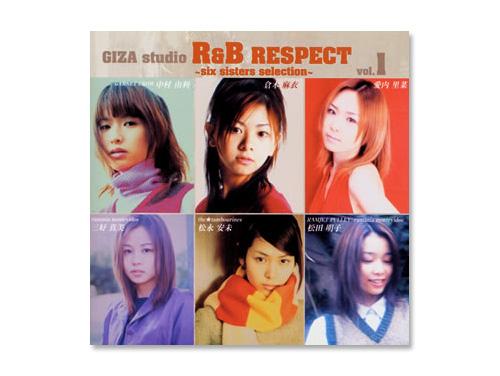 GIZA studio R&B RESPECT Vol.1 ~six sisters selection~ オムニバス/松田明子、中村由利、倉木麻衣、 松永安未