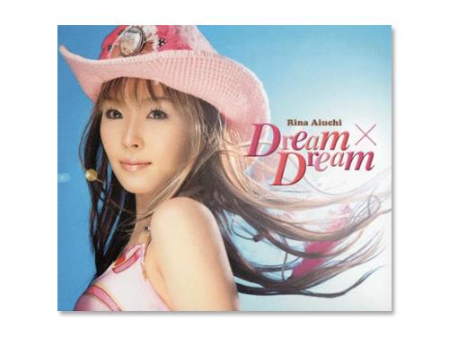 Dream×Dream/愛内里菜