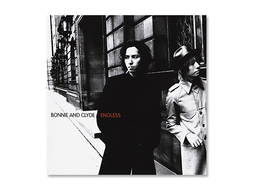 Bonnie and Clyde/ENDLESS
