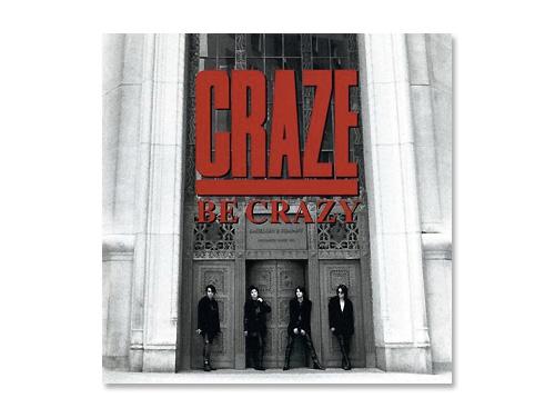 BE CRAZY/CRAZE