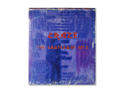 THE GROTESQUE HITS/CRAZ…