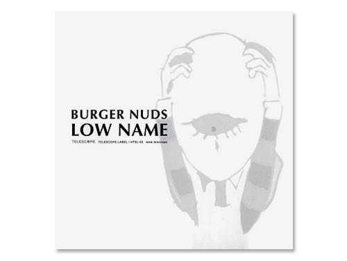LOW NAME[廃盤]/BURGER NUDS