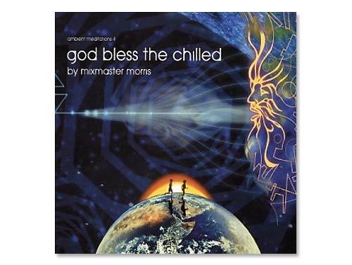 God Bless the Chilled[廃盤]…