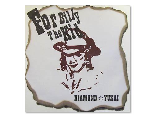For Billy the kid[廃盤] /DIAMOND YUKAI(ダイアモンド☆ユカイ)