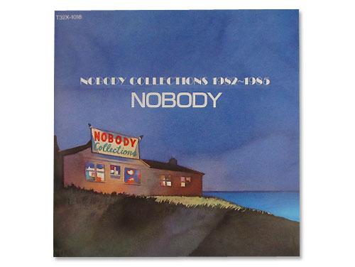 ノーバディ・コレクションズ 1982~1985…