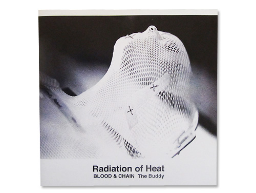 Radiation of Heat[会場限定CD]/BLOOD&CHAIN The Budy
