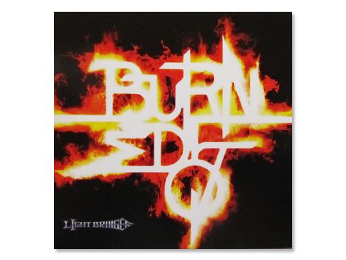 Burned 07 [廃盤]/LIGHT BRINGER(ライトブリンガー)