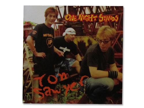 tom sawyer[廃盤]/ONE NIGHT STANDS