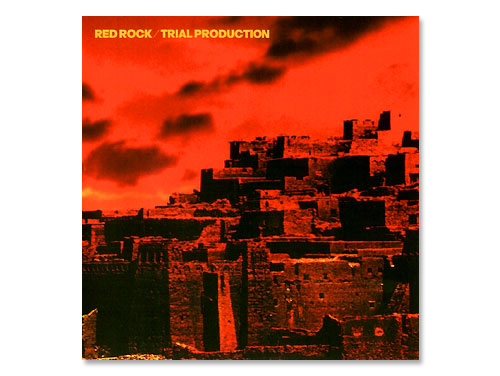 RED ROCK[廃盤]/TRIAL PRODUCTION