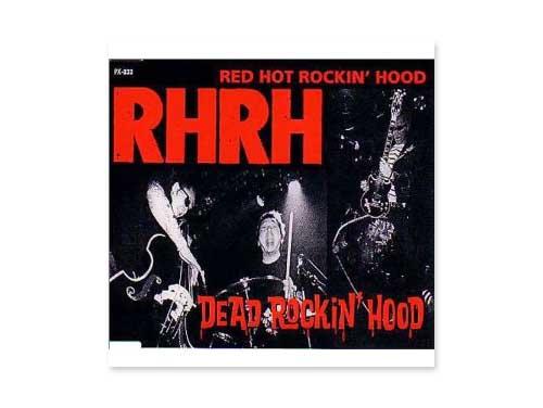 DEAD ROCKIN'HOOD[廃盤]/RED HOT ROCKIN'HOOD
