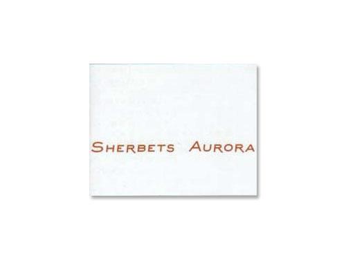 AURORA[廃盤]/SHERBETS