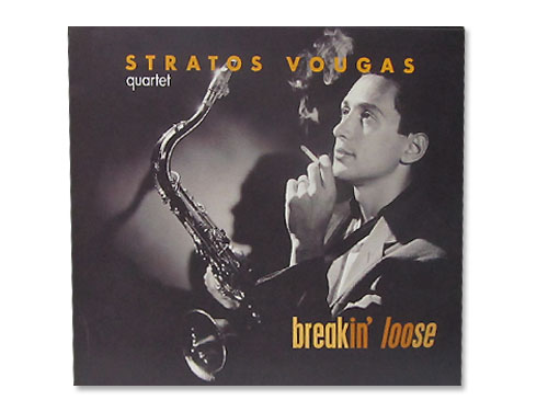 Breakin' Loose[廃盤]/Stratos Vougas Quartet