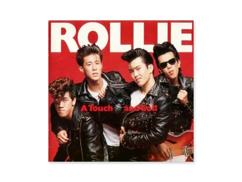 A TOUCH AND GO![廃盤]/ROLLIE