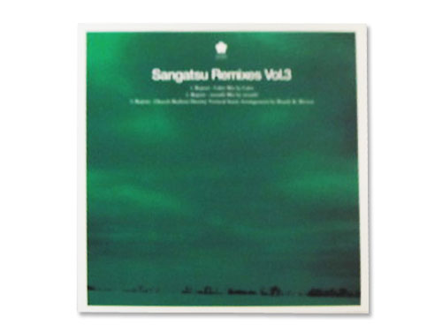 Sangatsu Remixes vol.3[…