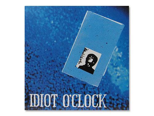 IDIOT O'CLOCK 01年盤[廃盤]/IDIOT O'CLOCK