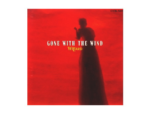 GONE WITH THE WIND[廃盤]/THE WILLARD
