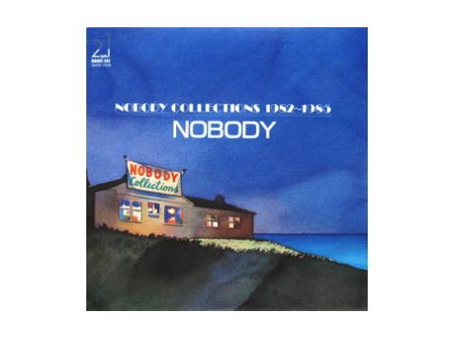 ノーバディ・コレクションズ 1982~1985 88年盤[廃盤]/NOBODY