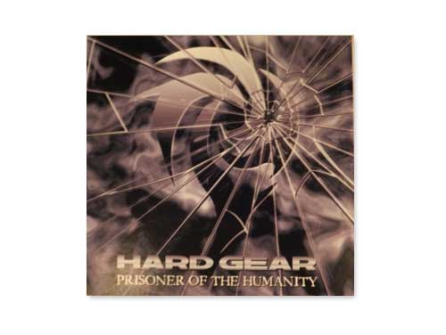 PRISONER OF THE HUMANITY[自主制作CD]/HARD GEAR