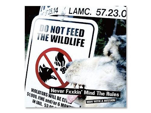 NEVER FXXKIN'MIND THE RULES[廃盤]/MAN WITH A MISSION