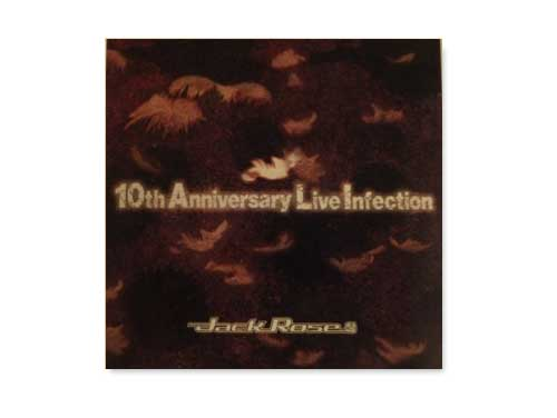 10th Anniversary Live Infection[自主制作CD]/Jack Rose