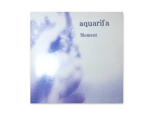 Moment[自主制作CD]/aquarifa