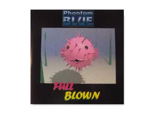 Full Blown 5 Song EP[海外盤自主制作CD]/PHANTOM BLUE
