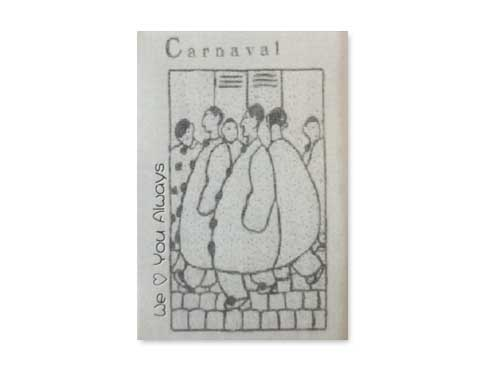 Carnaval[自主制作デモテープ]/WE …