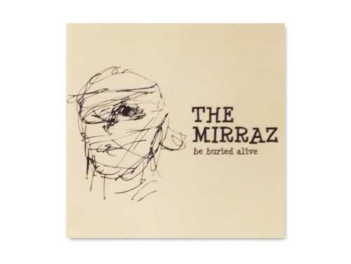 be buried alive[自主制作CD]/The Mirraz