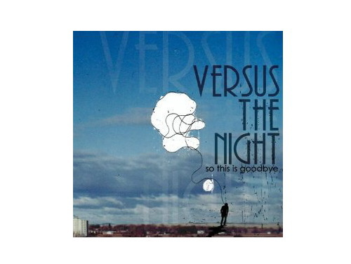 so this is goodbye[廃盤]/VERSUS THE NIGHT