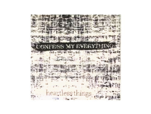 CONFESS MY EVERYTHING[廃盤]/heartless things