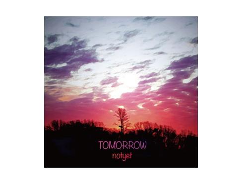TOMORROW[会場限定CD]/notyet