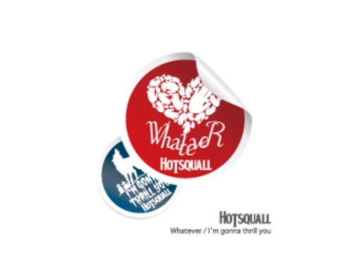 Whatever / I'm gonna thrill you[会場限定CD]/HOTSQUALL