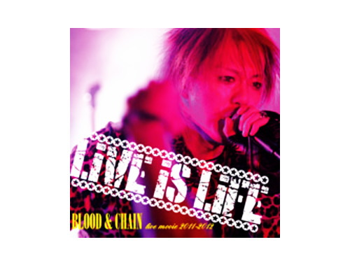 LIVE IS LIFE[限定DVD]/BLOOD&CHAIN