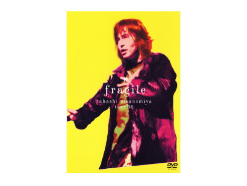 fragile takashi utsunomiya tour'98[廃盤]/宇都宮隆