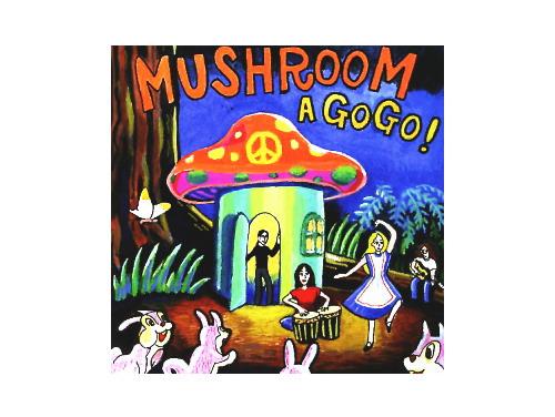 MUSHROOM A GO GO![廃盤]/オムニバス