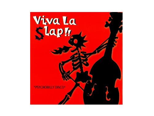 VIVA LA SLAP!! PSYCHOBILLY DISCO[廃盤]/オムニバス