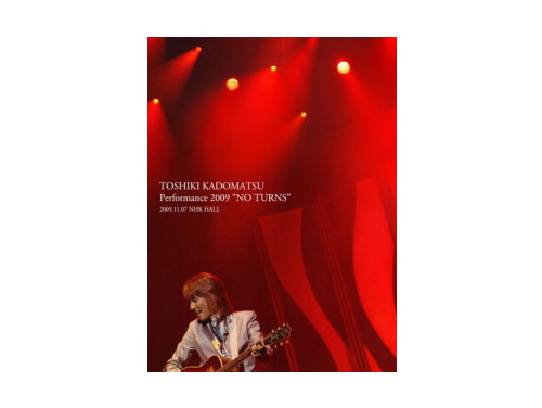 """TOSHIKI KADOMATSU Performance 2009 """"NO TURNS"""" 2009…"""