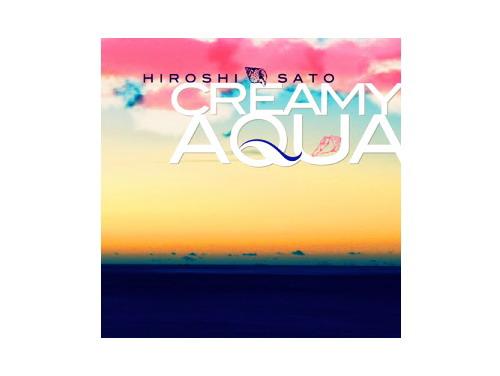 CREAMY AQUA -Best-[廃盤]/佐藤博