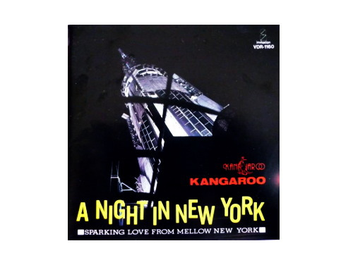 A NIGHT IN NEW YORK[廃盤]/KANGAROO