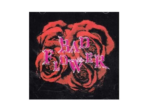 BAD FLOWER[廃盤]/オムニバス