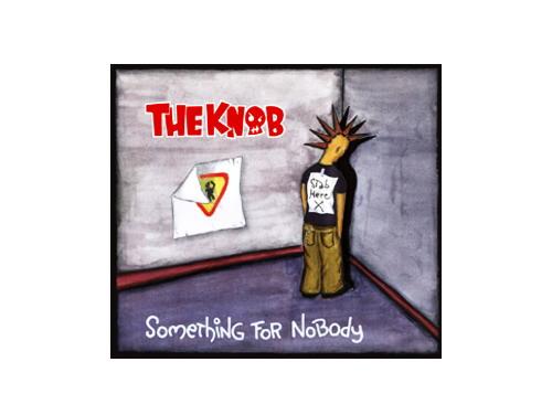 SomeThinG FoR NoBody[廃盤]/THE KNOB