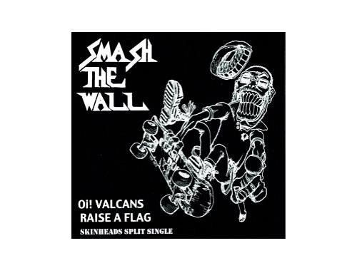 SMASH THE WALL[廃盤]/Oi!VALCANS / RAISE A FLAG