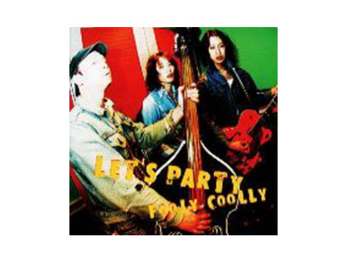 LET'S PARTY[廃盤]/FOOLY COOLLY