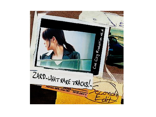 ZARD~WHAT RARE TRACKS!~Second Edit[会場限定CD]/ZARD