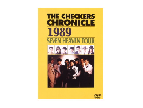 THE CHECKERS CHRONICLE 1989 SEVEN HEAVEN TOUR 03年盤…