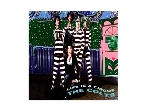 LIFE IS A CIRCUS 95年盤[廃盤]/THE COLTS